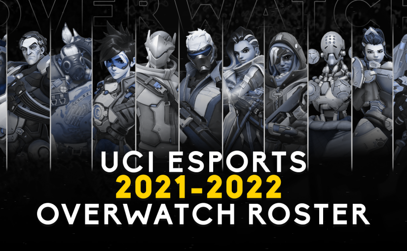Back in Person, Back in Action: UCI's Overwatch 2021-2022 Roster